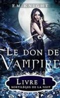 Le don de vampire 1 sortileges de la nuit 883025 121 198