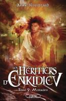 Les heritiers d enkidiev tome 9 mirages 569997 250 400