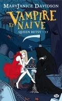 Queen betsy tome 13 vampire et naive 572783 121 198