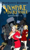 Queen betsy tome 15 vampire et increvable 867725 264 432
