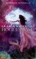 Waterfire saga tome 2 rogue wave 552931 250 400